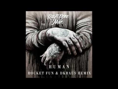 Rag'n'Bone Man - Human (Rocket Fun & DKRAUS Remix)