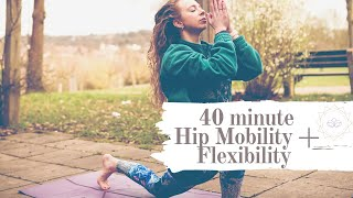 40 Minute Hip Flexibility & Mobility