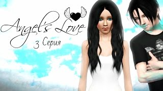 "The Sims 3:Сериал ""Любовь Ангела"" от Studio Domedzi (3 Серия)"
