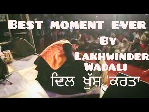 Best moment ever by Lakhwinder wadali.. ...