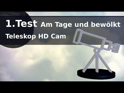 Test 1 / Teleskop HD Cam / Am Tage und bew�lkt