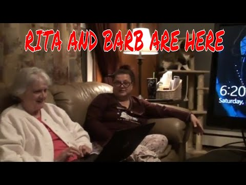 RITA AND BARB ARE HERE