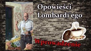 Opowieści Lombardi'ego, czyli praca agenta SCP - Wprowadzenie