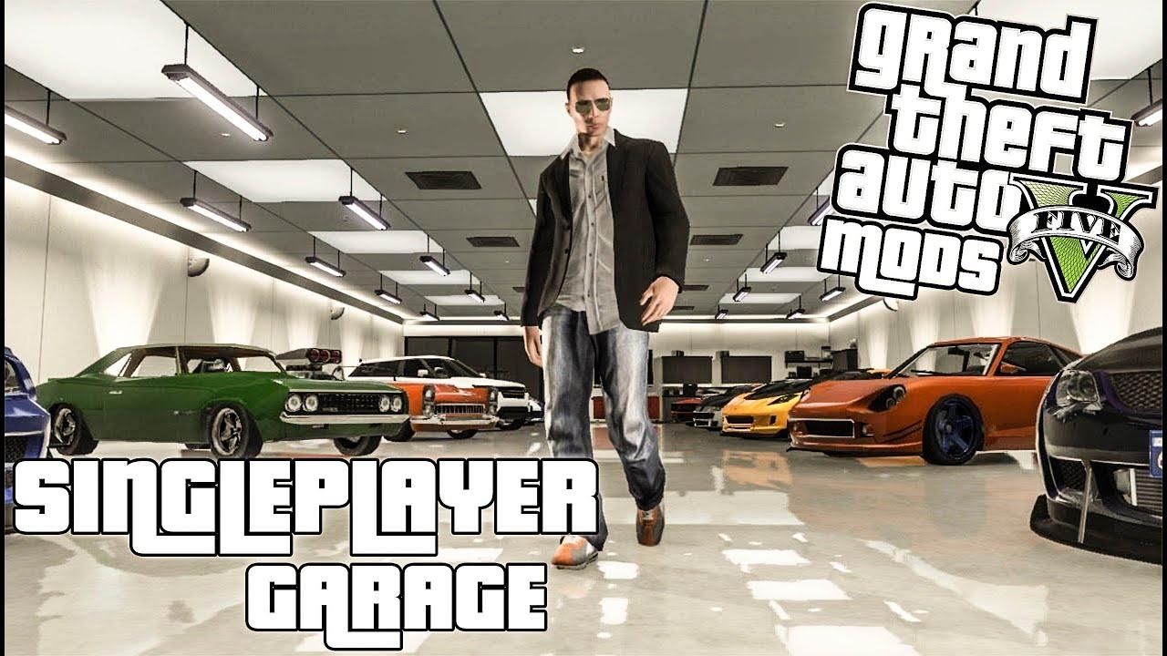 Singleplayer garage mod / gta 5 pc / (grand theft auto v)   youtube