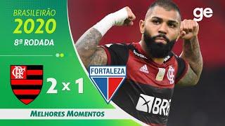 FLAMENGO 2  X 1 FORTALEZA | MELHORES MOMENTOS | 8ª RODADA BRASILEIRÃO 2020 | ge.globo
