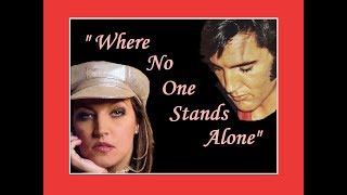 "ELVIS PRESLEY ✤ ""Where No One Stands Alone"" (Lyrics) 💖 LISA MARIE PRESLEY 2018"