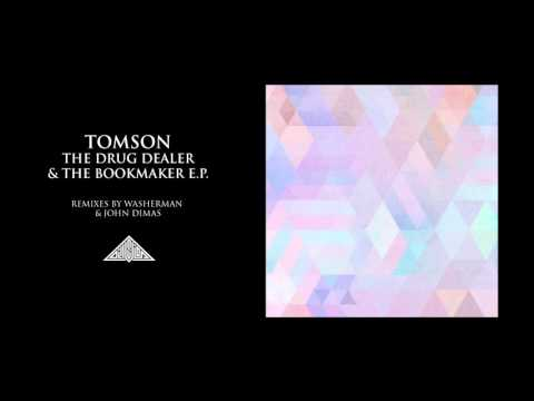 TOMSON - THE DRUG DEALER & THE BOOKMAKER  (JOHN DIMAS 53 DAYS REMIX)