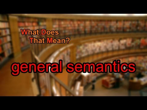 What does general semantics mean?