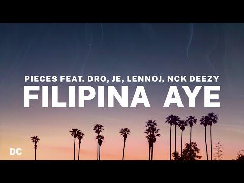 Pieces - Filipina Aye (Lyrics) feat. DRO, Je, Lennoj, Nck Deezy ♪