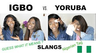 THE NIGERIAN TAG  & YORUBA GUESSES IGBO SLANGS FT F4FANTASTIC