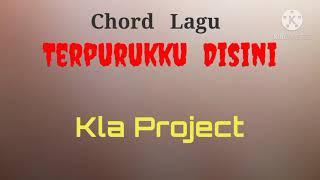 Chord Terpurukku Disini - Kla Project