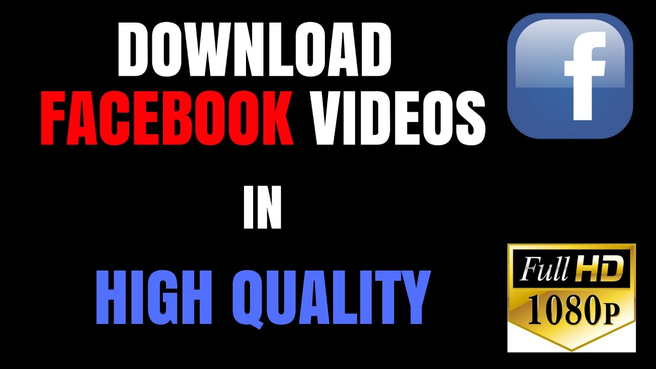 DOWNLOAD FACEBOOK VIDEOS IN HIGH QUALITY | 2017