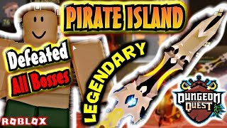 DUNGEON QUEST * NEW MAP * NEW LEGENDARY * NEW PIRATE ISLAND [ ROBLOX ]