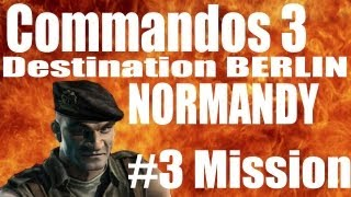 Commandos 3 - Destination Berlin Normandy 3rd mission