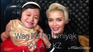 Wag Ka Nang Umiyak Duet By: KZ Tandingan And Kyla De Jesus Audio.