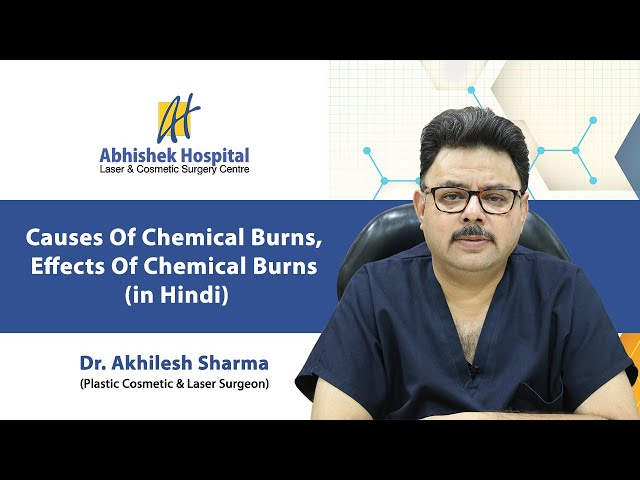 Causes Of Chemical Burns, Effects Of Chemical Burns (in Hindi)