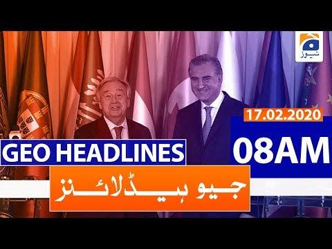 Geo Headlines 08 AM   17th February 2020