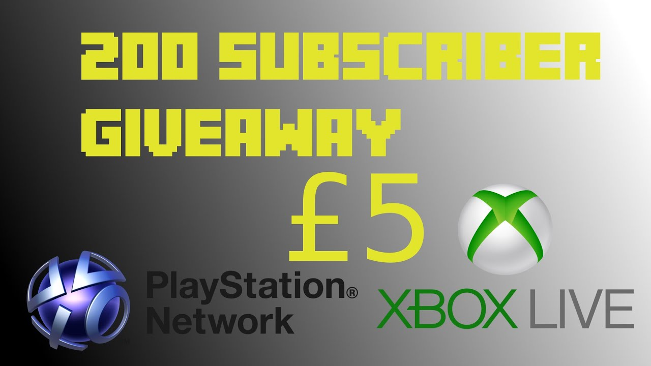 200 Subscriber Giveaway 5 Xbl And Psn Uk Only Closed Youtube Playstation Network