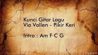 Download lagu Via Vallen - Pikir Keri (Lyric Video & Chord Gitar )