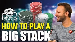 How to Play a Big Stack