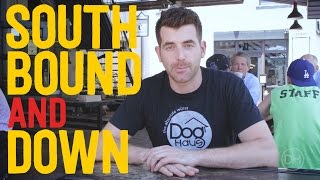 Southbound and Down! | Dog Haus
