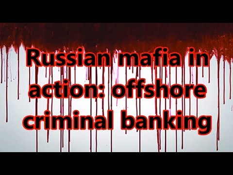 Russian mafia in action: offshore criminal banking