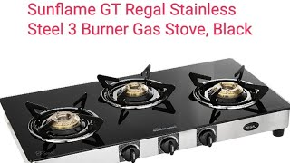 Sunflame Stainless Steel 3 Burner Gas Stove Unboxing