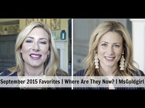 Sept. 2015 Favorites | Where Are They Now | | MsGoldgirl