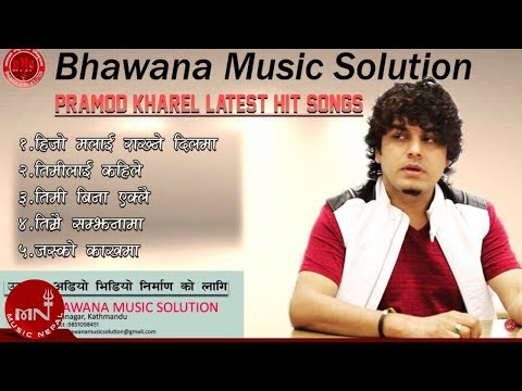 Pramod Kharel Superhit Nepali Songs Collection 2016