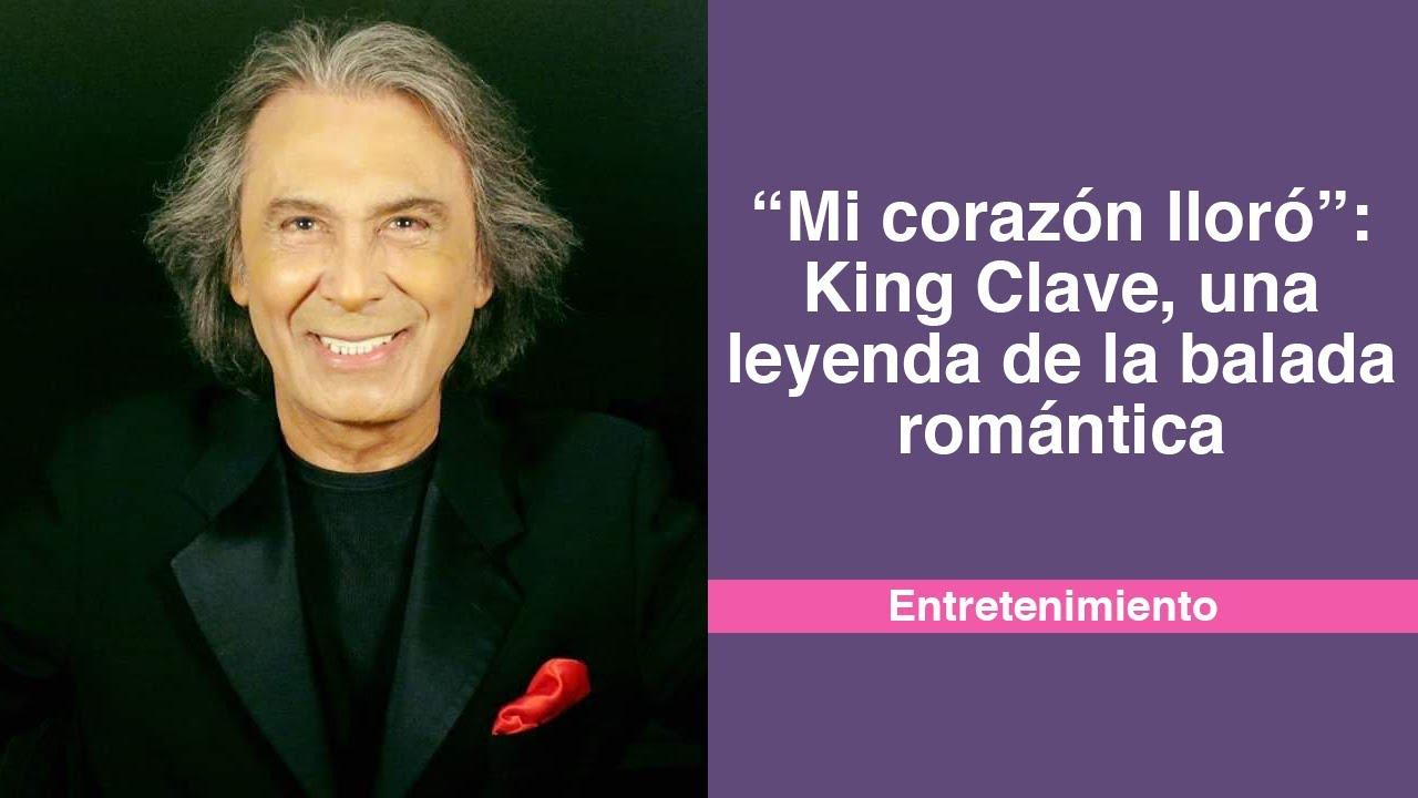"""""""Mi corazón lloró"""": King Clave, una leyenda de la balada romántica"""