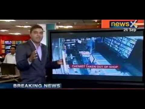 News X : 5 men with guns beat up Chemist in Delhi