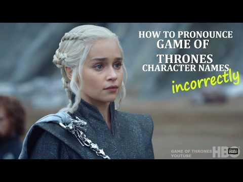 How To Pronounce Game Of Thrones Names