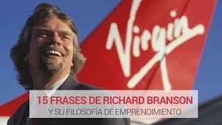 15 Frases de Richard Branson y su filosofía de emprendimiento