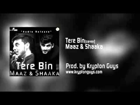 Tere Bin(Cover) Maaz & Shaaka
