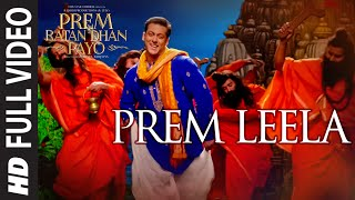Prem Leela (Full Video Song) | Prem Ratan Dhan Payo
