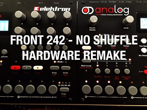 Front 242 - No Shuffle (Instrumental Hardware Remake with Elektron and Bass Station 2)