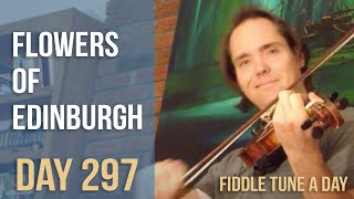 Flowers of Edinburgh - Fiddle Tune a Day - Day 297