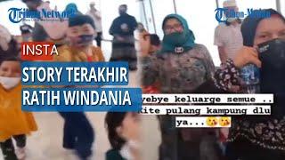 Download Insta Story Terakhir Ratih Windania; Bye Keluarga Semua, Kita Pulang Kampung Dulu Ye
