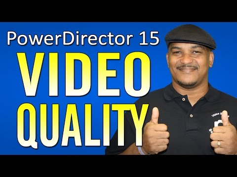 How To Fix Blurry Videos | CyberLink PowerDirector 15 Video Quality Tutorial