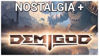 Nostalgia + Demigod