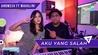 Download lagu AKU YANG SALAH - COVER BY ANDMESH ft MAHALINI  Part 2