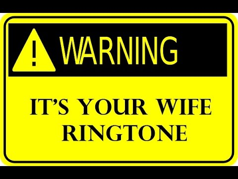 Warning It's Your Wife Ringtone