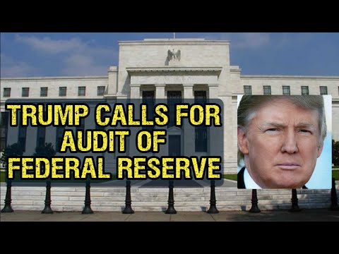 Donald Trump: Audit the Federal Reserve