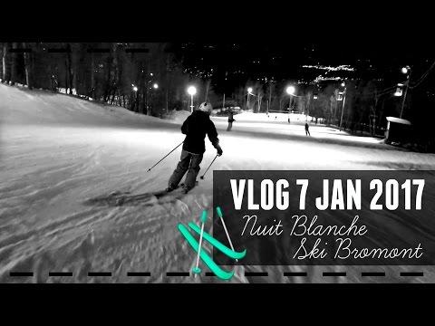 Nuit blanche à Ski Bromont - Expérience Surveillance   VLOG 07-01-17