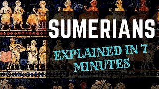 Sumerians and their Civilization Explained in 7 Minutes