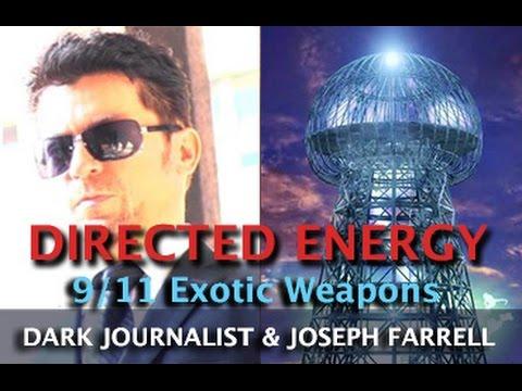 911 AND TESLA DIRECTED ENERGY WEAPONS  DARK JOURNALIST & DR. JOSEPH FARRELL