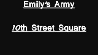 Watch Emilys Army 10th Street Square video