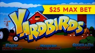 Yardbirds Slot - $25 Max Bet - GREAT SESSION, ALL FEATURES!