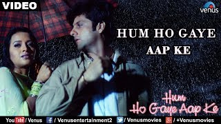 Hum Ho Gaye Aap Ke (Hum Ho Gaye Aap Ke)