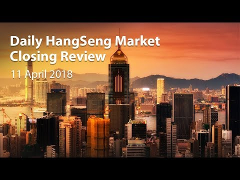 Daily HangSeng Market Review (11 April 2018)